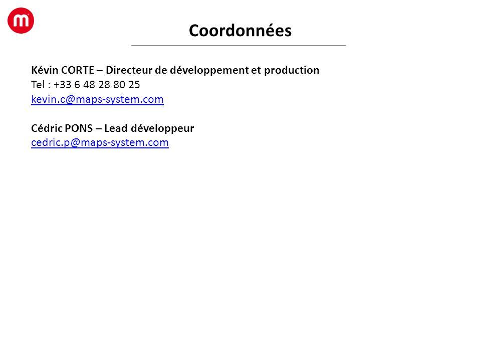 Coordonnées Kévin CORTE – Directeur de développement et production Tel : +33 6 48 28 80 25 kevin.c@maps-system.com Cédric PONS – Lead développeur cedr