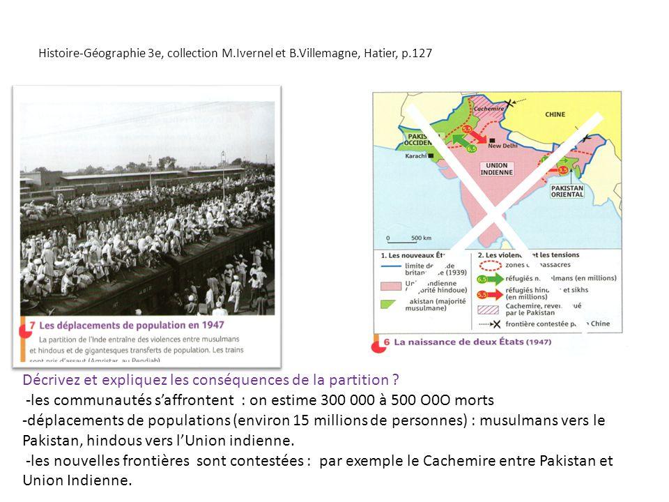 Décrivez et expliquez les conséquences de la partition ? -les communautés saffrontent : on estime 300 000 à 500 O0O morts -déplacements de populations
