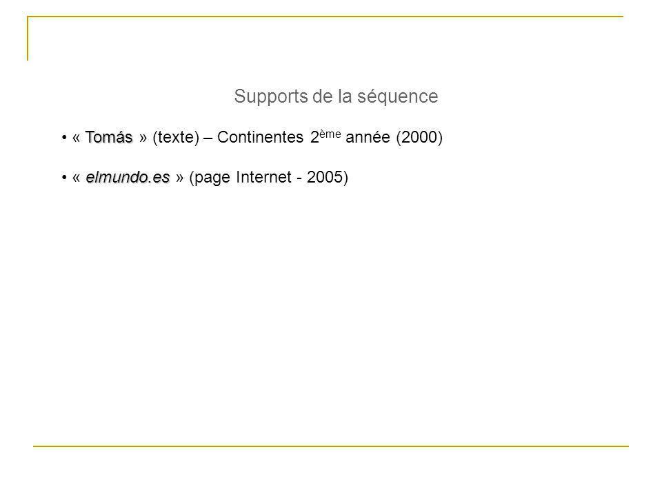Supports de la séquence Tomás « Tomás » (texte) – Continentes 2 ème année (2000) elmundo.es « elmundo.es » (page Internet - 2005)