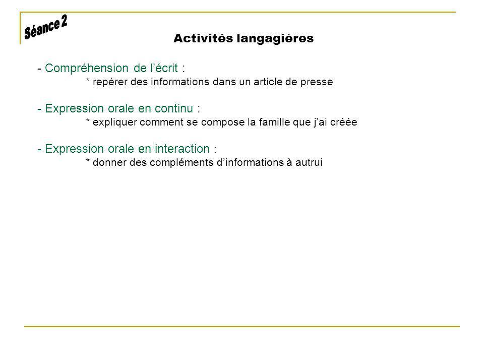 Activités langagières - Compréhension de lécrit : * repérer des informations dans un article de presse - Expression orale en continu : * expliquer com