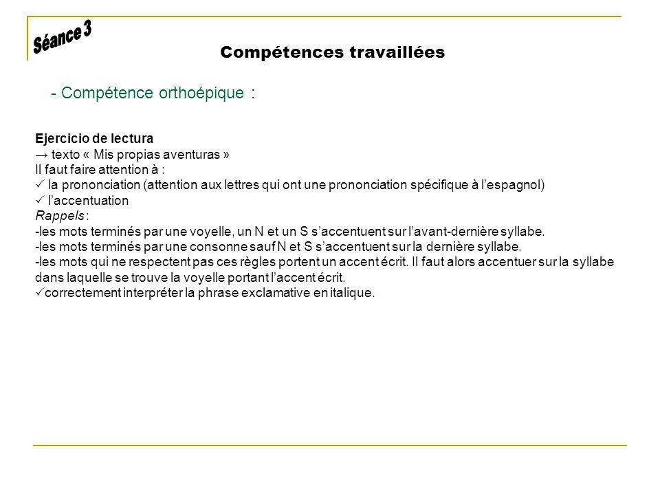 Compétences travaillées - Compétence orthoépique : Ejercicio de lectura texto « Mis propias aventuras » Il faut faire attention à : la prononciation (