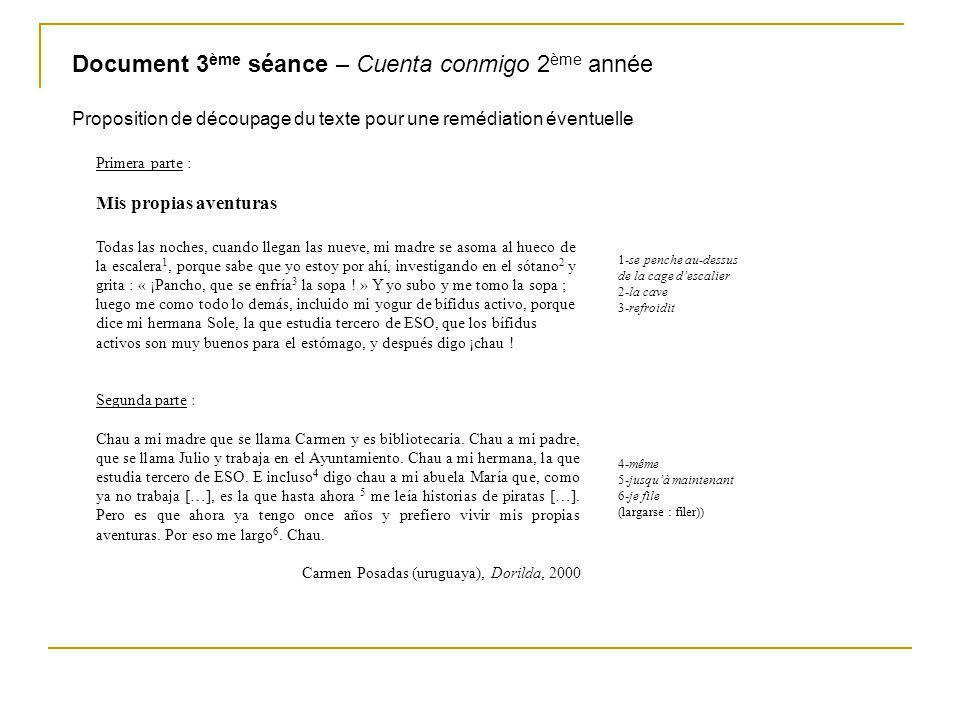 Document 3 ème séance – Cuenta conmigo 2 ème année Proposition de découpage du texte pour une remédiation éventuelle Primera parte : Mis propias avent