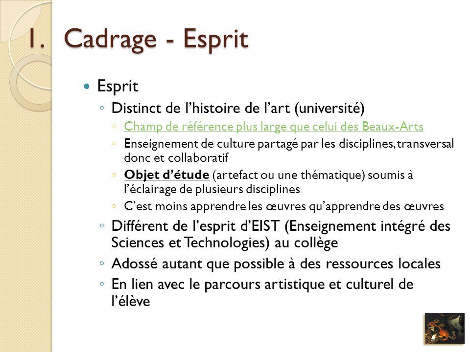 1.Cadrage - Esprit Esprit Distinct de lhistoire de lart (université) Champ de référence plus large que celui des Beaux-Arts Enseignement de culture pa