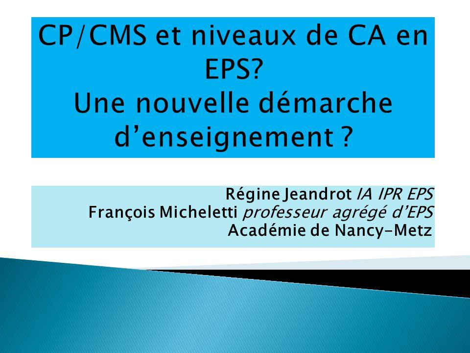 2 ensembles de compétences : LES CP et les CMS= SENS de lEPS Un parcours de formation (idée de cursus) Des contraintes et des exigences (liste nationale, temps dAPP, niveaux à atteindre…) pour être plus efficace…