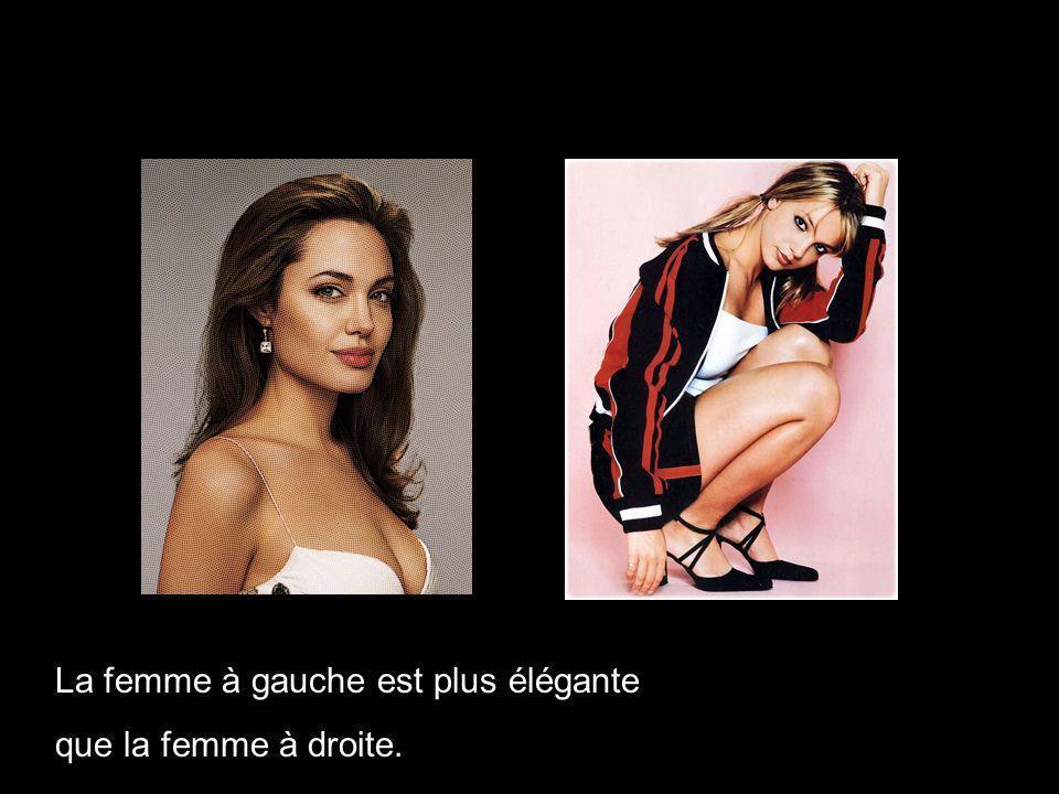 La femme à gauche est plus élégante que la femme à droite.