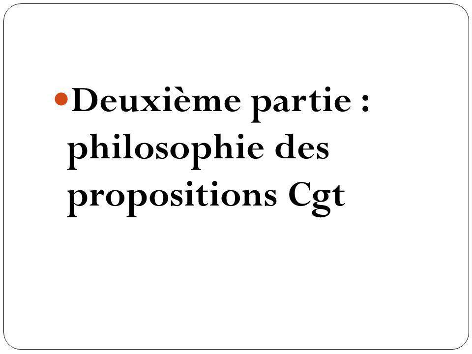 Deuxième partie : philosophie des propositions Cgt