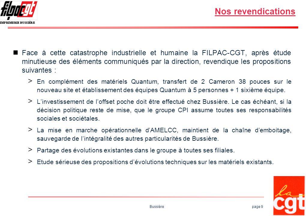 Bussière page 9 Nos revendications Face à cette catastrophe industrielle et humaine la FILPAC-CGT, après étude minutieuse des éléments communiqués par