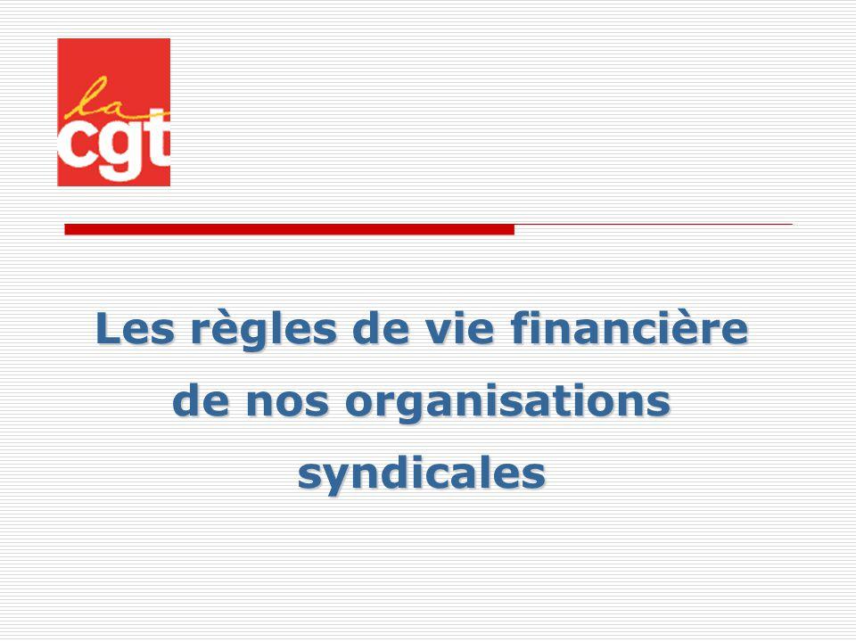 Les règles de vie financière de nos organisations syndicales
