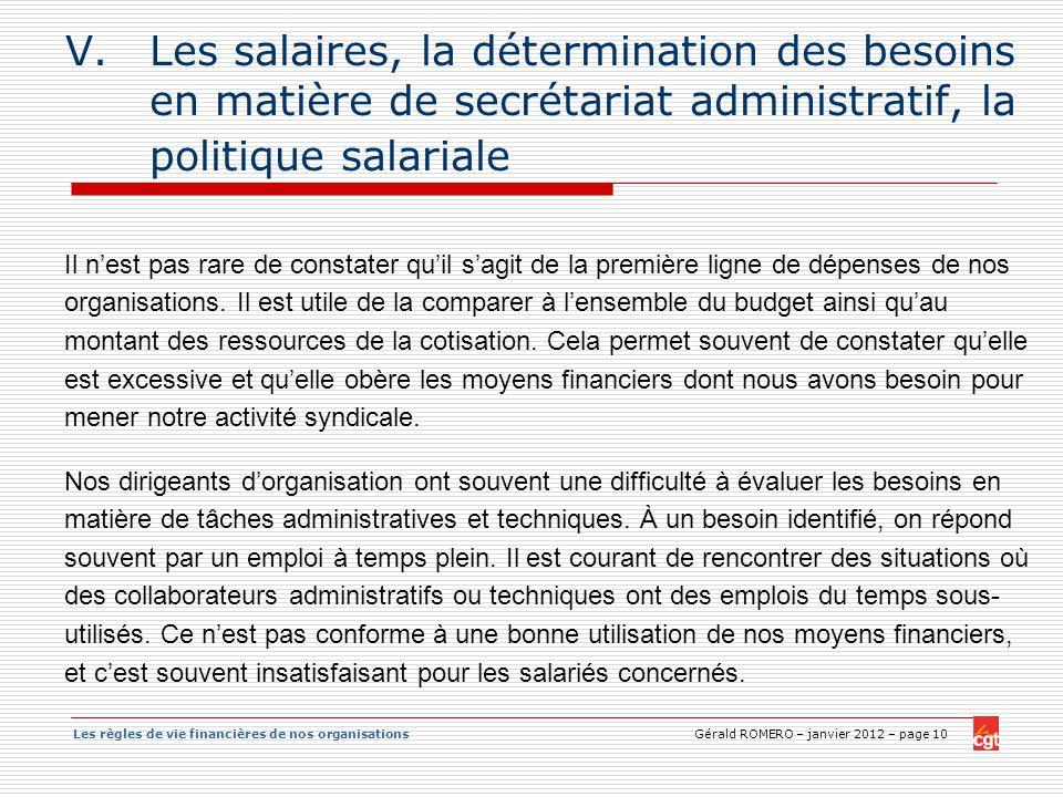 Les règles de vie financières de nos organisations Gérald ROMERO – janvier 2012 – page 10 V.Les salaires, la détermination des besoins en matière de s
