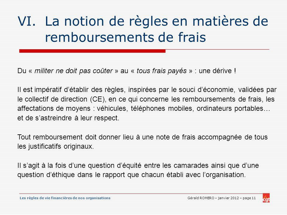 Les règles de vie financières de nos organisations Gérald ROMERO – janvier 2012 – page 11 VI.La notion de règles en matières de remboursements de frai