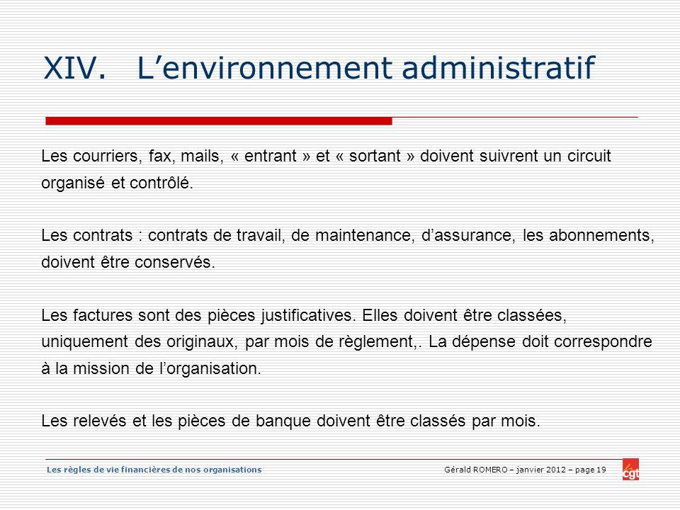 Les règles de vie financières de nos organisations Gérald ROMERO – janvier 2012 – page 19 XIV.Lenvironnement administratif Les courriers, fax, mails,