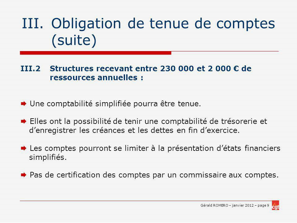 Gérald ROMERO – janvier 2012 – page 30 VII.La certification des comptes (suite) VII.2 Comment se déroule la mission du commissaire aux comptes .