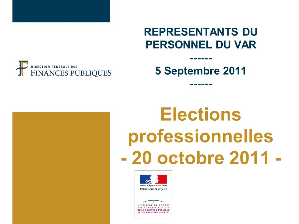 REPRESENTANTS DU PERSONNEL DU VAR ------ 5 Septembre 2011 ------ Elections professionnelles - 20 octobre 2011 -