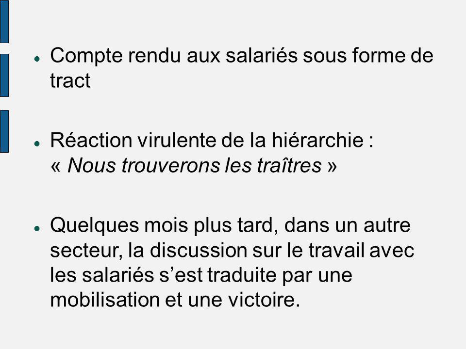 Compte rendu aux salariés sous forme de tract Réaction virulente de la hiérarchie : « Nous trouverons les traîtres » Quelques mois plus tard, dans un