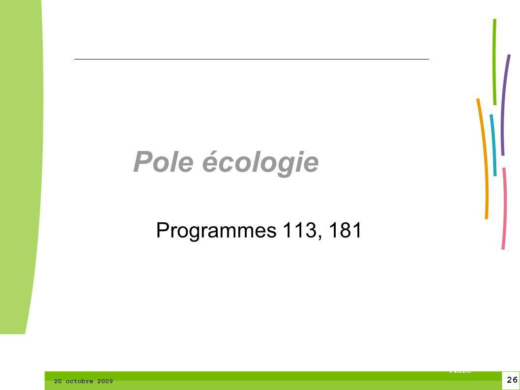 26 CTPM 2 26 CTPM 20 octobre 2009 Pole écologie Programmes 113, 181