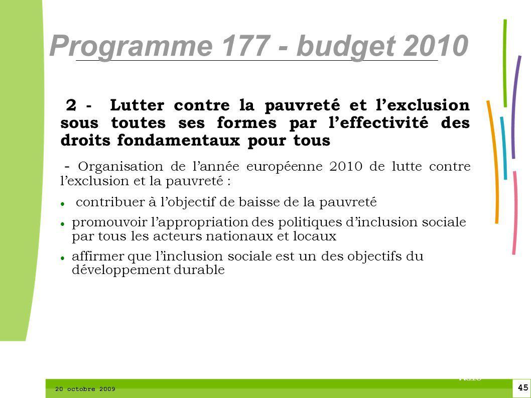 45 CTPM 2 45 CTPM 20 octobre 2009 2 - Lutter contre la pauvreté et lexclusion sous toutes ses formes par leffectivité des droits fondamentaux pour tou