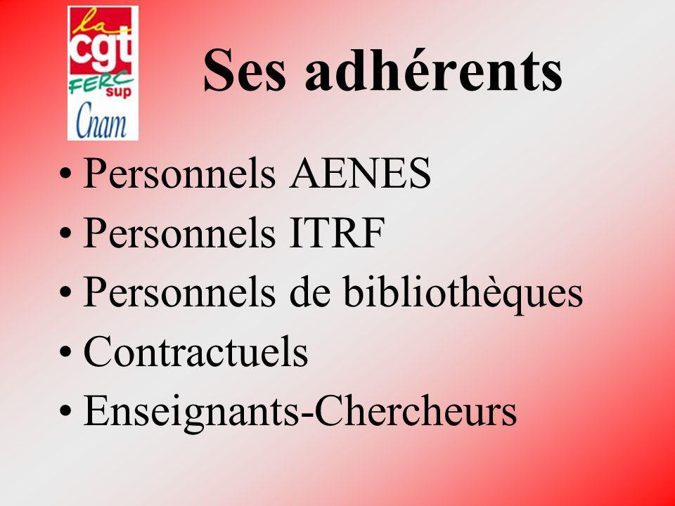 Ses adhérents Personnels AENES Personnels ITRF Personnels de bibliothèques Contractuels Enseignants-Chercheurs