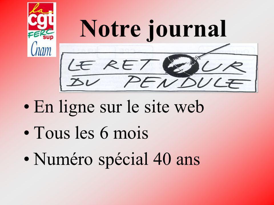 Notre journal En ligne sur le site web Tous les 6 mois Numéro spécial 40 ans