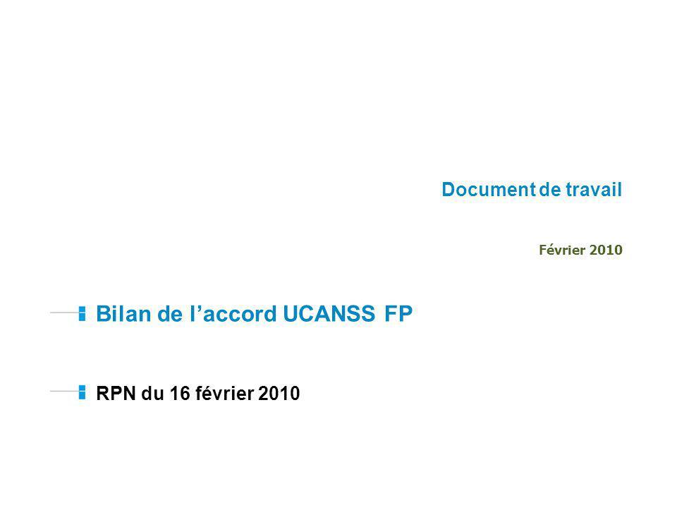 Bilan de laccord UCANSS FP RPN du 16 février 2010 Document de travail Février 2010