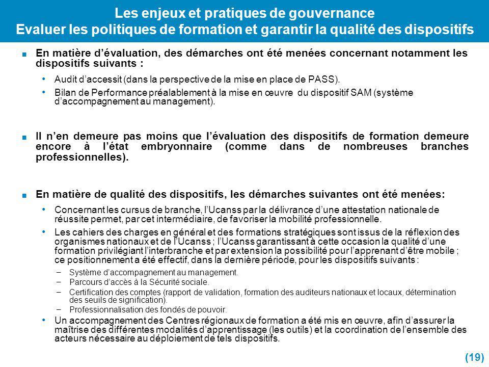 Les enjeux et pratiques de gouvernance Evaluer les politiques de formation et garantir la qualité des dispositifs En matière dévaluation, des démarche