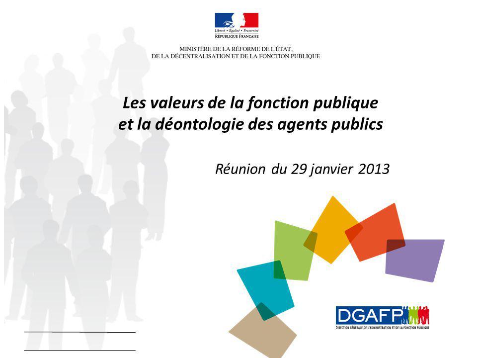 Les valeurs de la fonction publique et la déontologie des agents publics Réunion du 29 janvier 2013