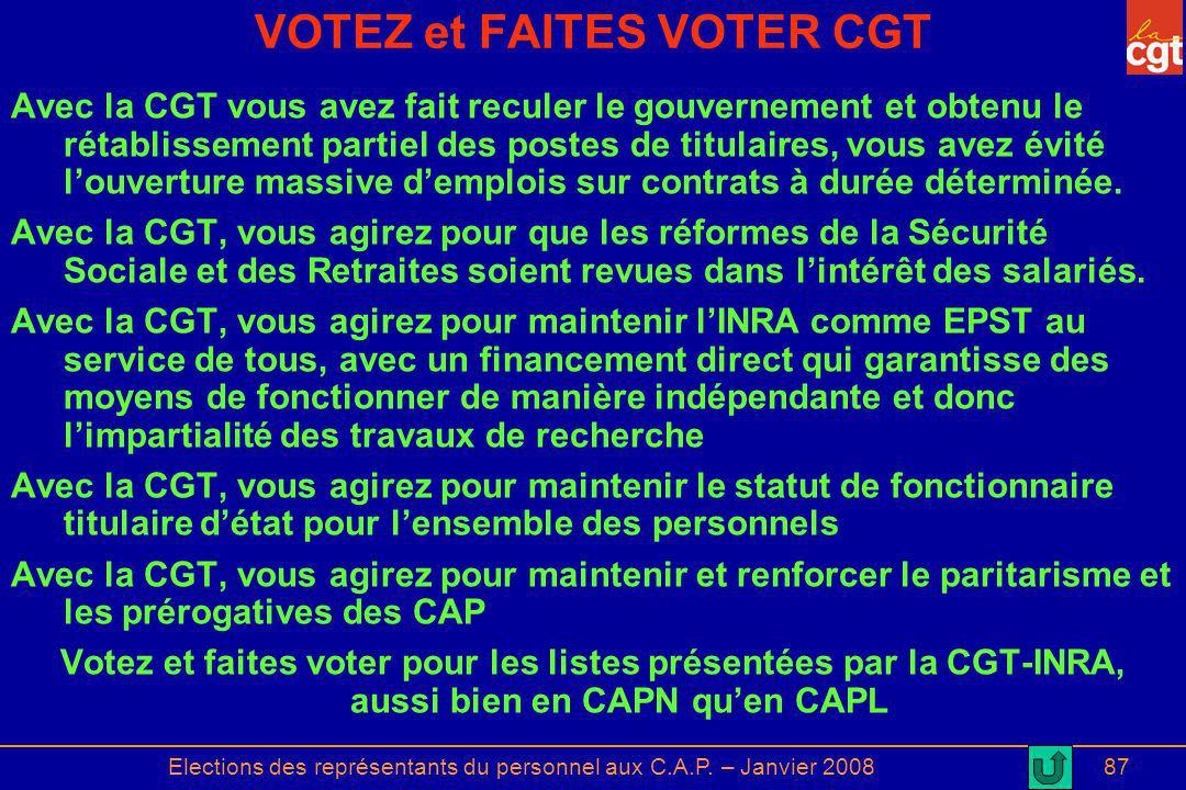 Elections des représentants du personnel aux C.A.P. – Janvier 200887 VOTEZ et FAITES VOTER CGT Avec la CGT vous avez fait reculer le gouvernement et o