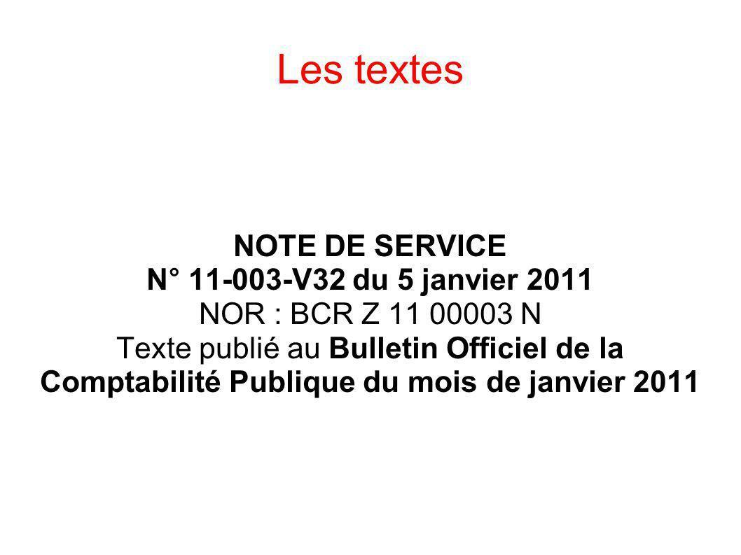 Les textes NOTE DE SERVICE N° 11-003-V32 du 5 janvier 2011 NOR : BCR Z 11 00003 N Texte publié au Bulletin Officiel de la Comptabilité Publique du moi