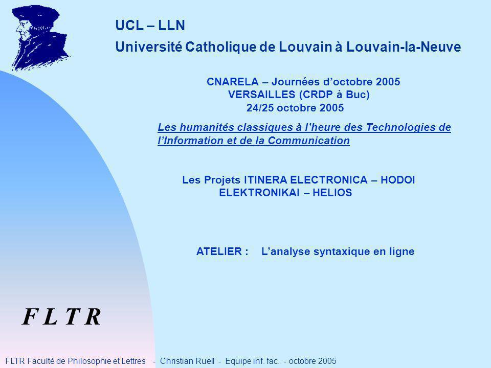 F L T R FLTR Faculté de Philosophie et Lettres - Christian Ruell - Equipe inf.