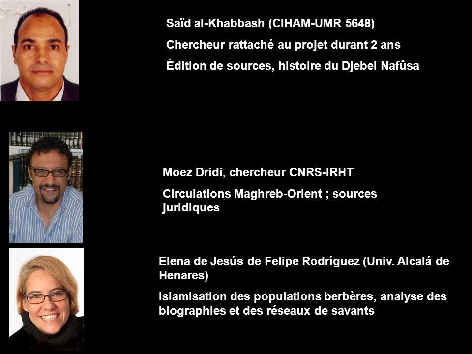 Moez Dridi, chercheur CNRS-IRHT Circulations Maghreb-Orient ; sources juridiques Elena de Jesús de Felipe Rodríguez (Univ. Alcalá de Henares) Islamisa