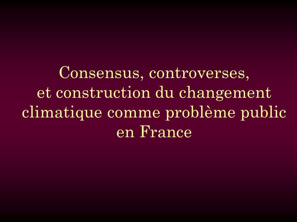 Consensus, controverses, et construction du changement climatique comme problème public en France
