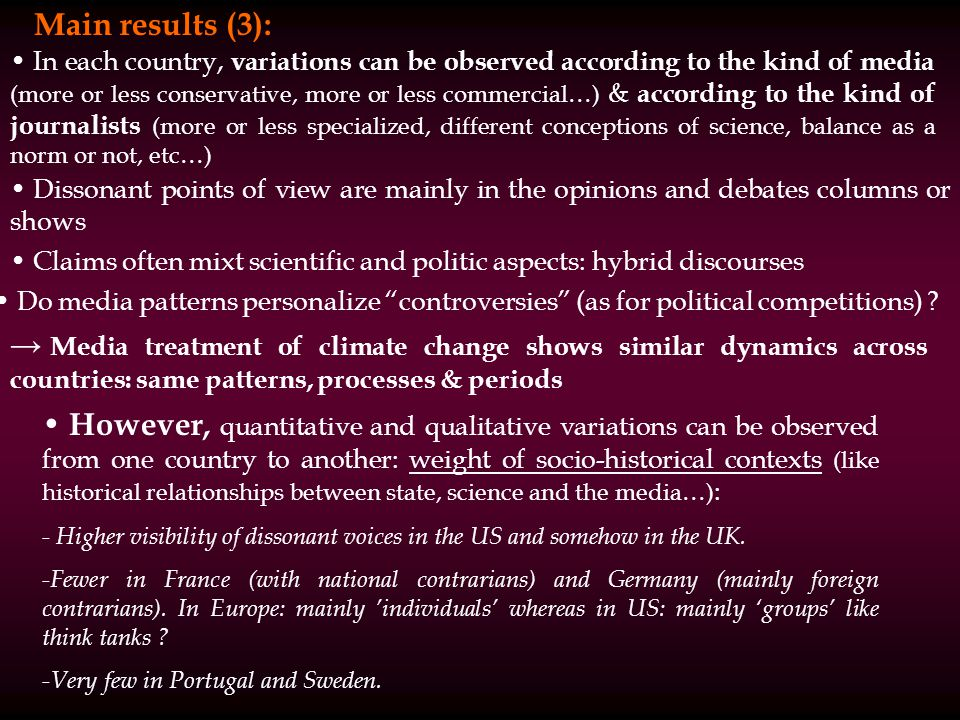 Still much field work to do: To better understand interactions between national logics (as public policies) and international dynamics (as IPCC system) To have a more precise picture of how audiences react to climate change as it is framed in the media.