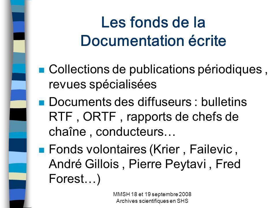 MMSH 18 et 19 septembre 2008 Archives scientifiques en SHS Les fonds de la Documentation écrite n Collections de publications périodiques, revues spéc