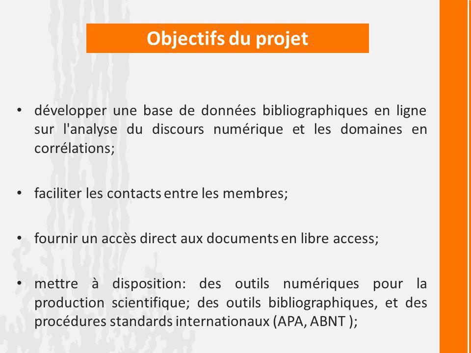 Objectifs du projet développer une base de données bibliographiques en ligne sur l'analyse du discours numérique et les domaines en corrélations; faci