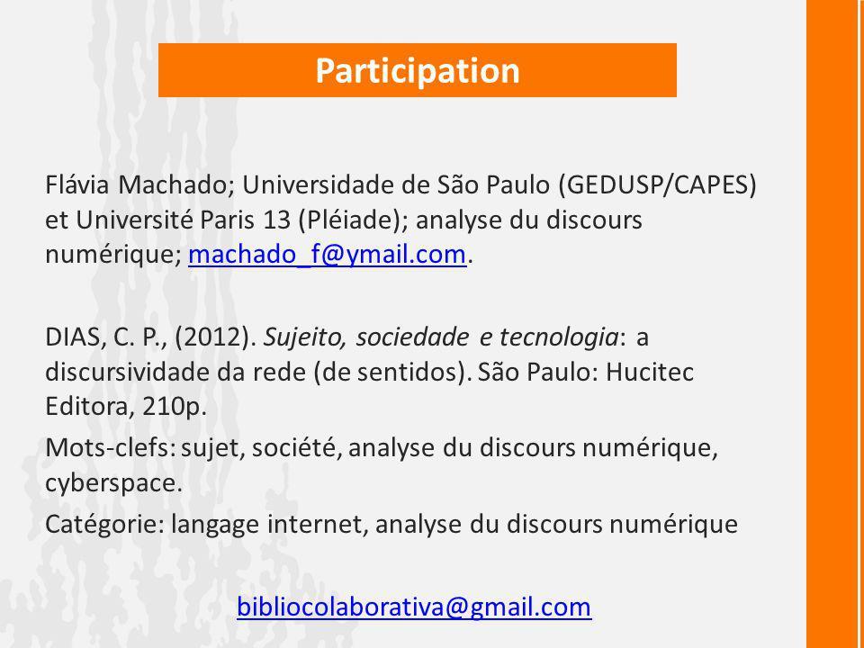 Participation Flávia Machado; Universidade de São Paulo (GEDUSP/CAPES) et Université Paris 13 (Pléiade); analyse du discours numérique; machado_f@ymai