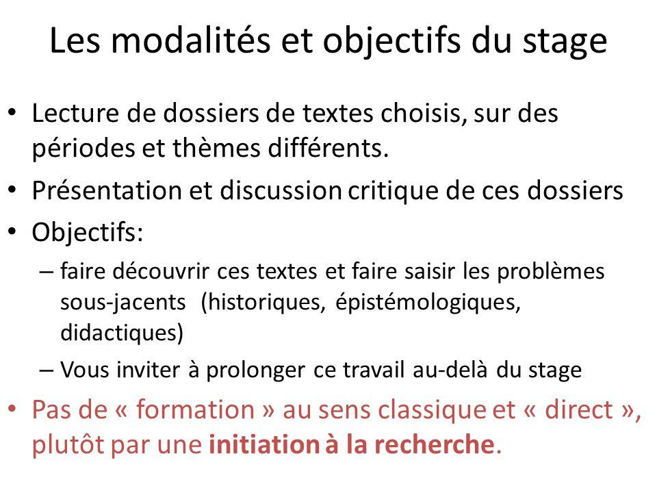 Les modalités et objectifs du stage Lecture de dossiers de textes choisis, sur des périodes et thèmes différents. Présentation et discussion critique