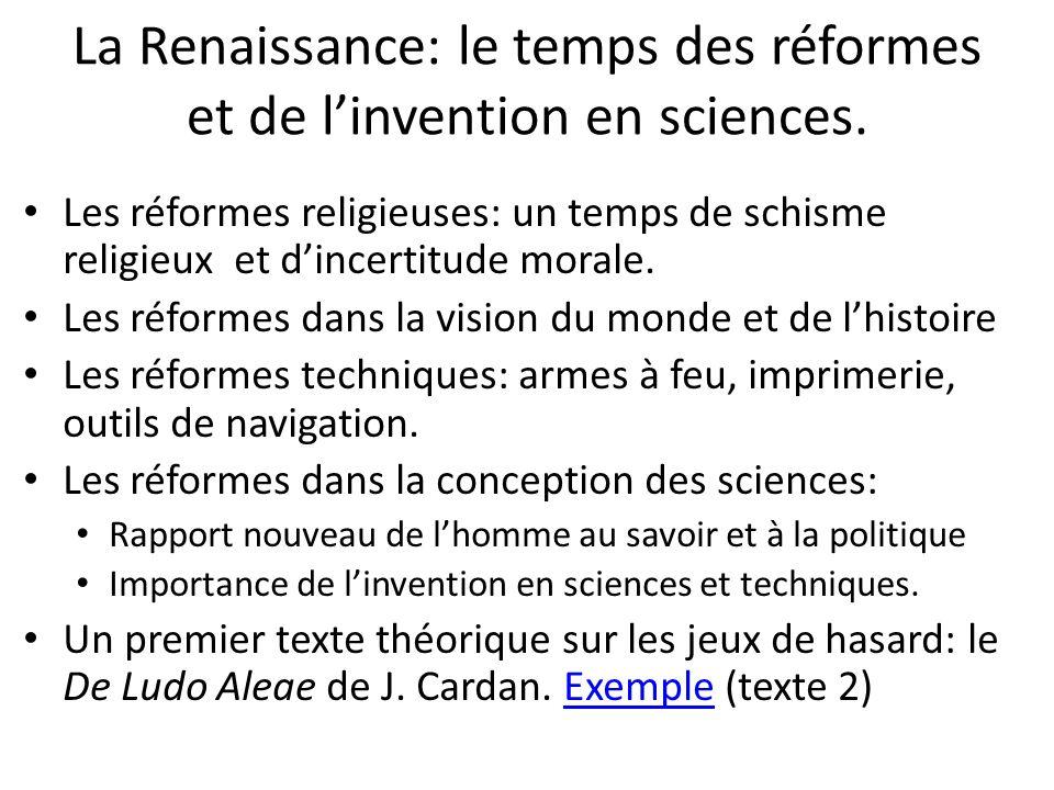 Le 17 ème siècle: les premières théorisations réussies de lincertain.