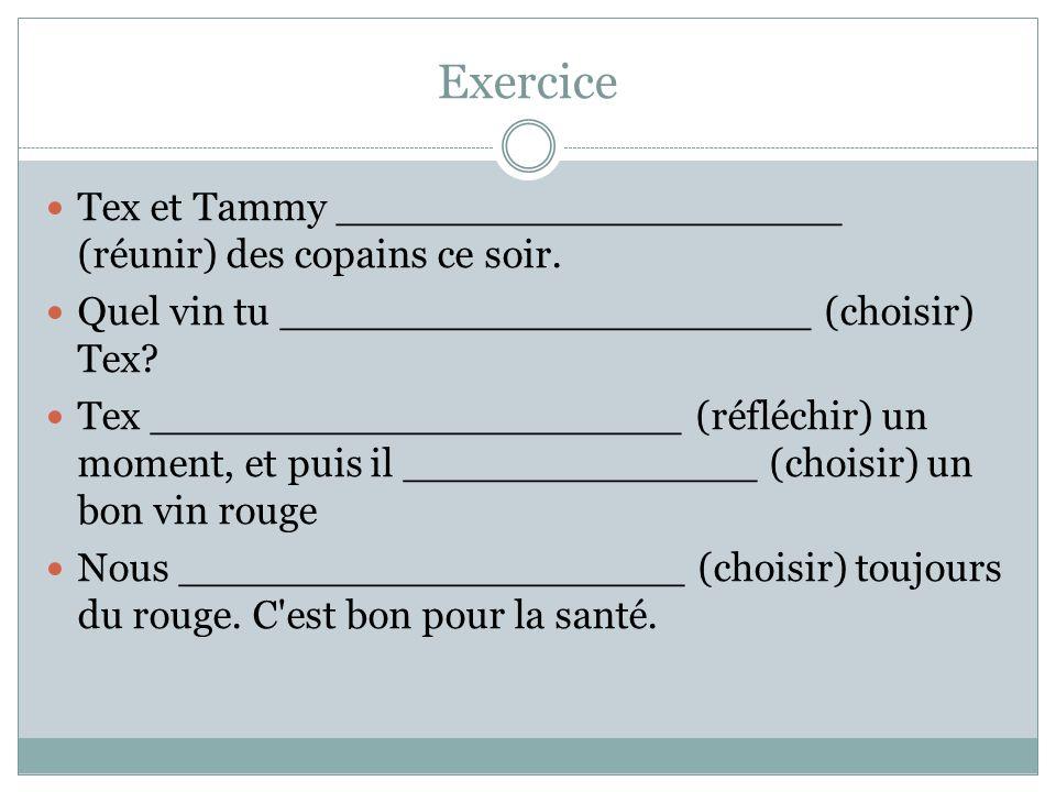 Exercice Tex et Tammy ____________________ (réunir) des copains ce soir.