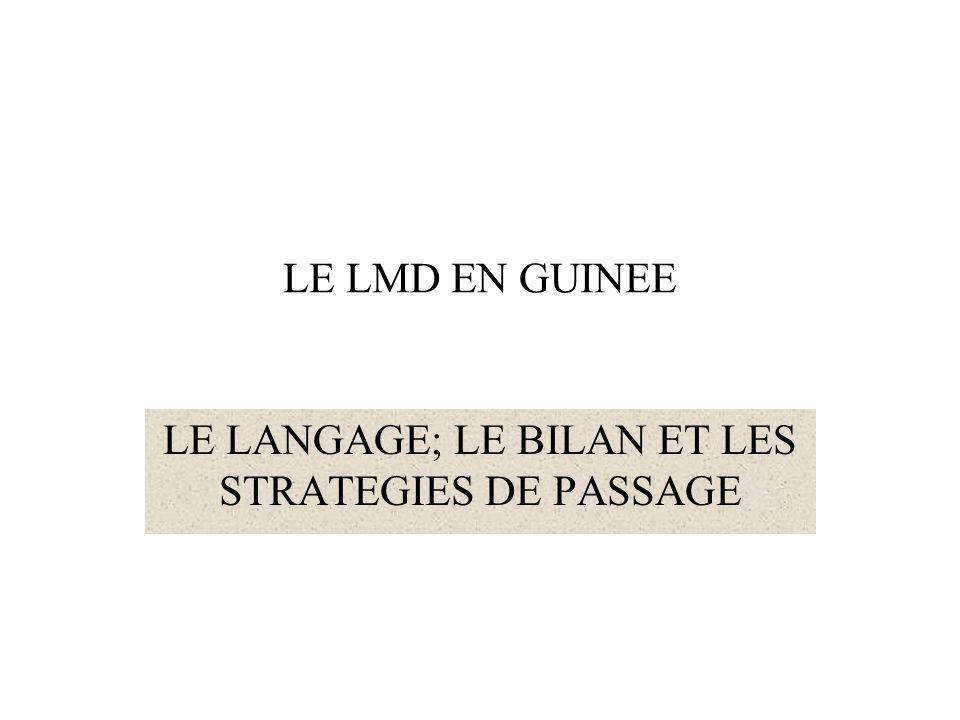 LE LMD EN GUINEE LE LANGAGE; LE BILAN ET LES STRATEGIES DE PASSAGE