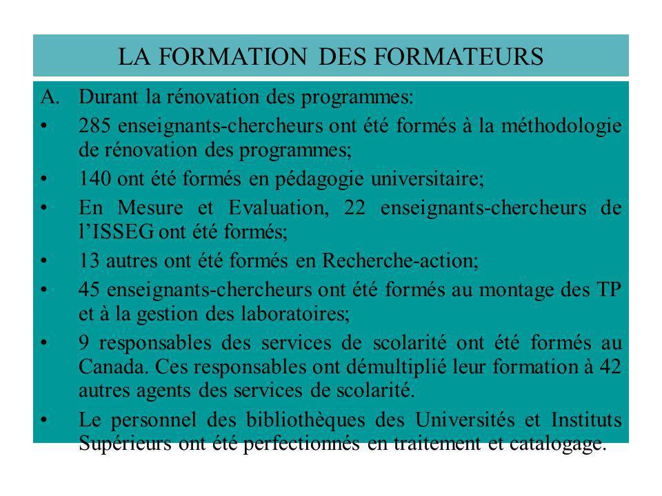 LA FORMATION DES FORMATEURS A.Durant la rénovation des programmes: 285 enseignants-chercheurs ont été formés à la méthodologie de rénovation des progr
