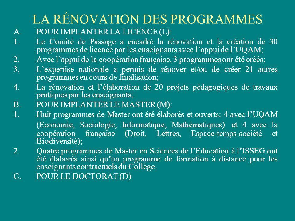LA RÉNOVATION DES PROGRAMMES A.POUR IMPLANTER LA LICENCE (L): 1.Le Comité de Passage a encadré la rénovation et la création de 30 programmes de licenc