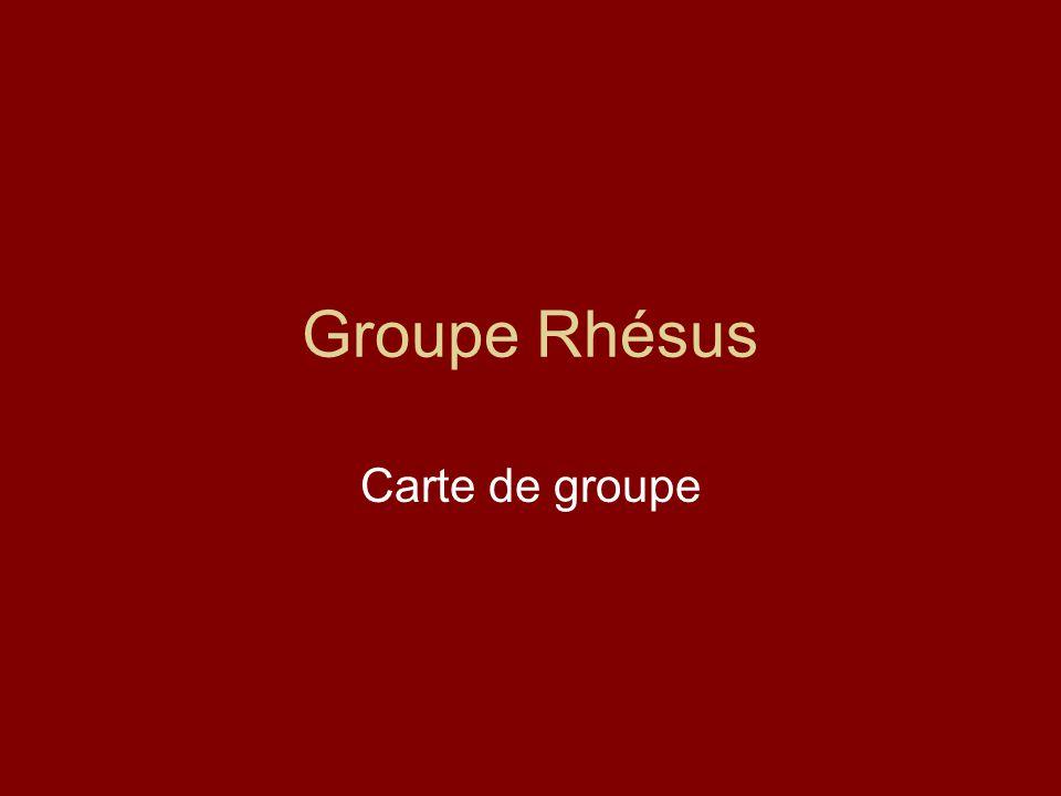 Groupe Rhésus Carte de groupe