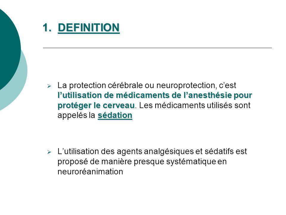 1. DEFINITION lutilisation de médicaments de lanesthésie pour protéger le cerveau sédation La protection cérébrale ou neuroprotection, cest lutilisati