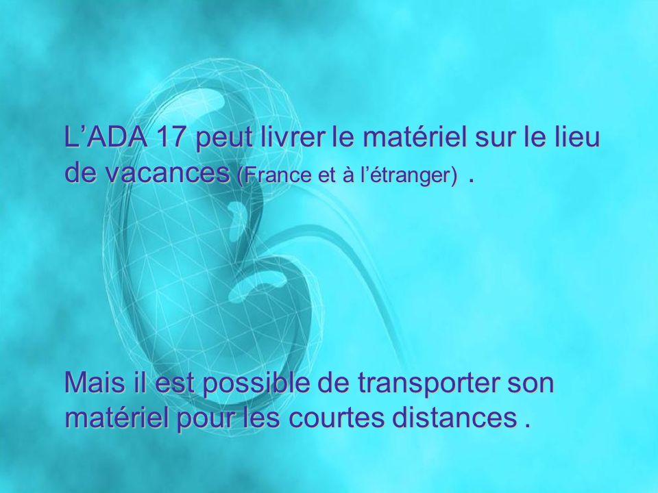 LADA 17 peut livrer le matériel sur le lieu de vacances (France et à létranger). LADA 17 peut livrer le matériel sur le lieu de vacances (France et à