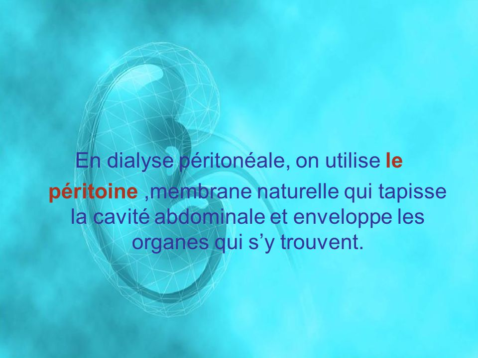 Au bout du prolongateur, on adapte un système de double poche : - une qui contient le dialysat - une autre vide.