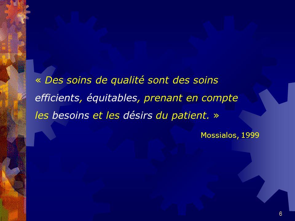 6 « Des soins de qualité sont des soins efficients, équitables, prenant en compte les besoins et les désirs du patient.
