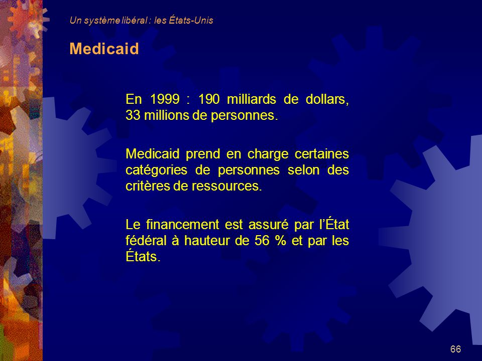 66 En 1999 : 190 milliards de dollars, 33 millions de personnes.