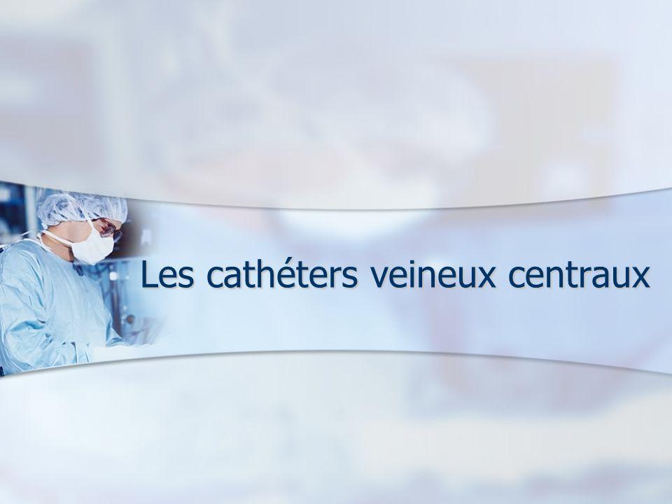 Les cathéters veineux centraux
