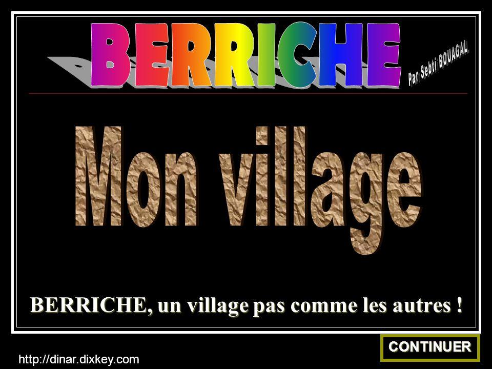 BERRICHE, un village pas comme les autres ! CONTINUER http://dinar.dixkey.com