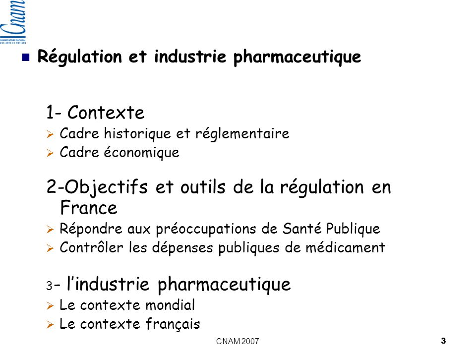 CNAM 2007CNAM 24 mai 2007 4 Régulation et industrie pharmaceutique