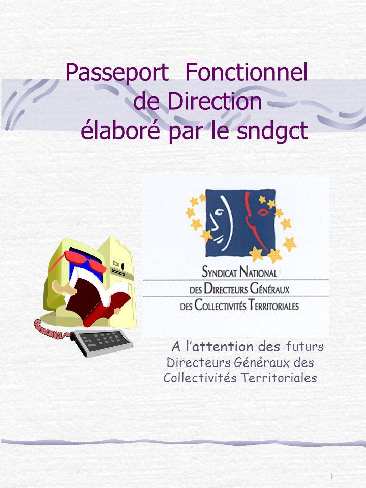 1 Passeport Fonctionnel de Direction élaboré par le sndgct A lattention des futurs Directeurs Généraux des Collectivités Territoriales